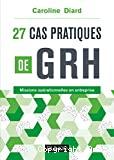 27 cas pratiques de GRH